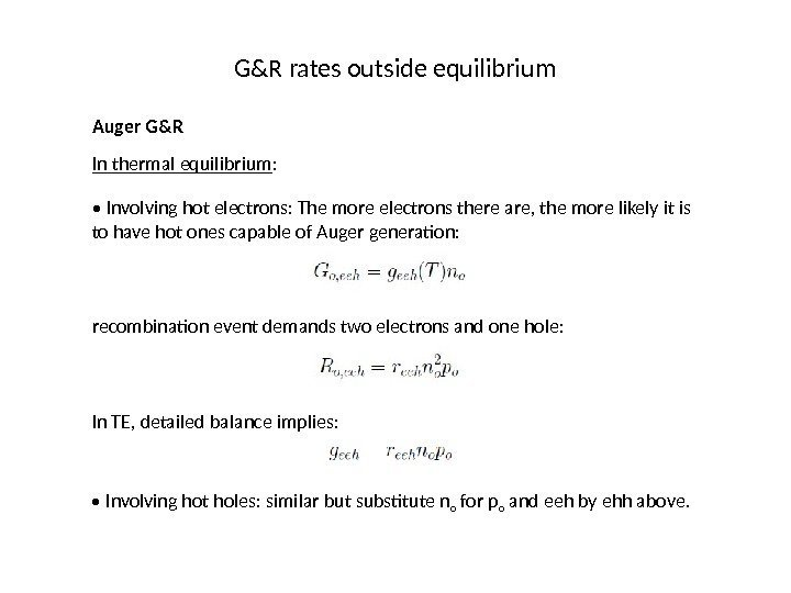 G&R rates outside equilibrium Auger G&R In thermal equilibrium :  •  Involving