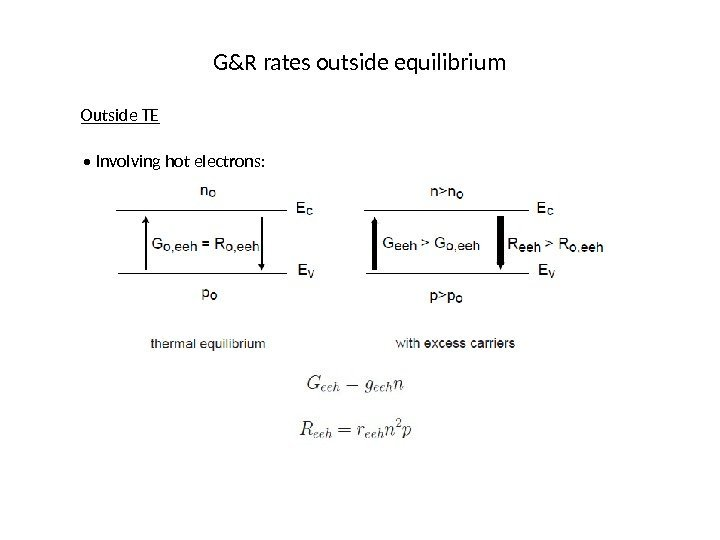 G&R rates outside equilibrium Outside TE •  Involving hot electrons: