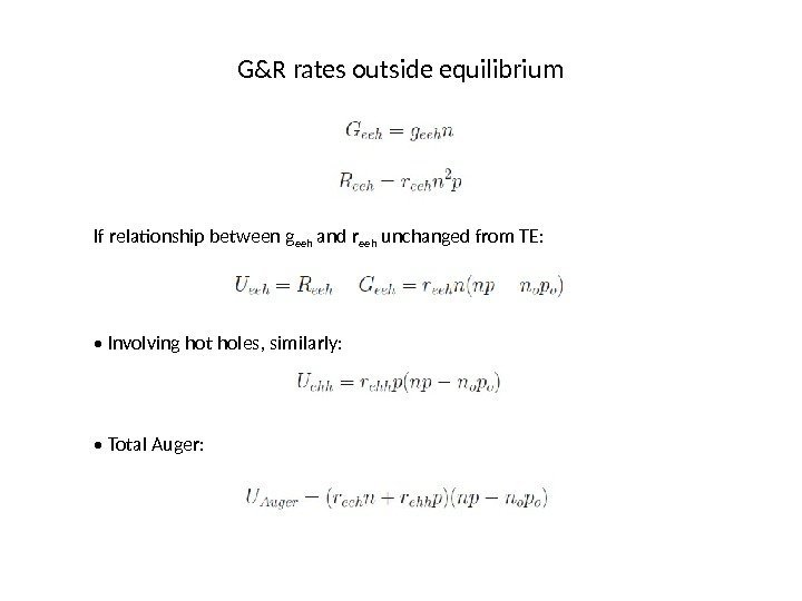 G&R rates outside equilibrium If relationship between g eeh and r eeh unchanged from