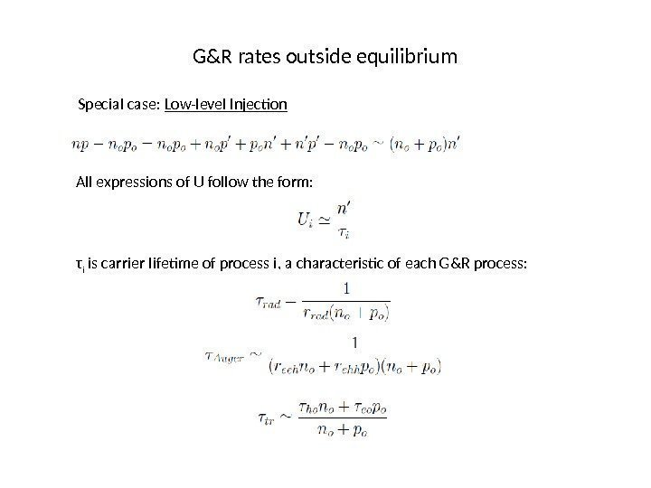 G&R rates outside equilibrium Special case:  Low-level Injection All expressions of U follow