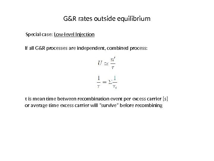 G&R rates outside equilibrium Special case:  Low-level Injection If all G&R processes are