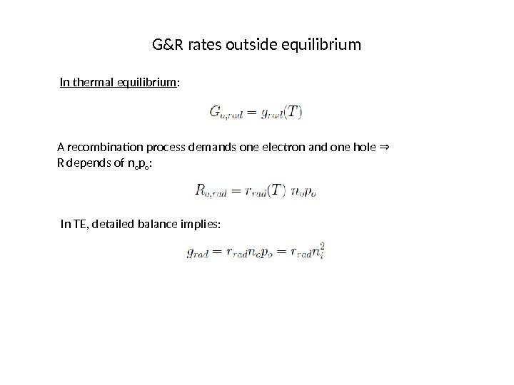 G&R rates outside equilibrium In thermal equilibrium : A recombination process demands one electron