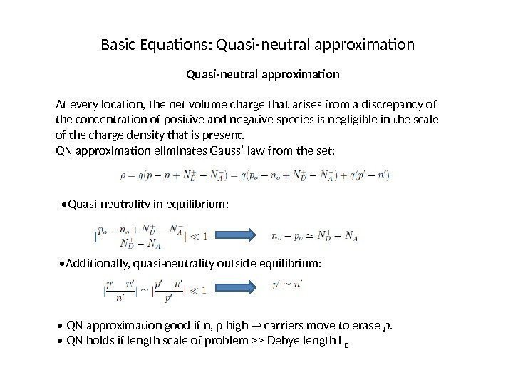 Basic Equations: Quasi-neutral approximation At every location, the net volume charge that arises from