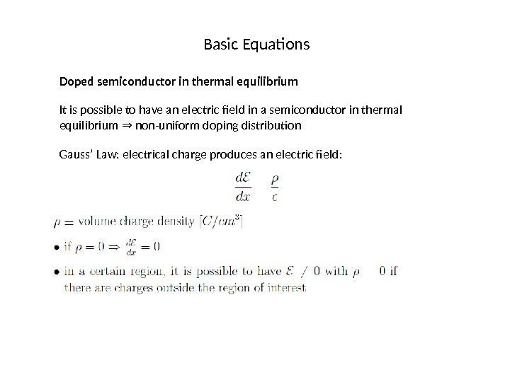 Basic Equations Doped semiconductor in thermal equilibrium It is possible to have an electric