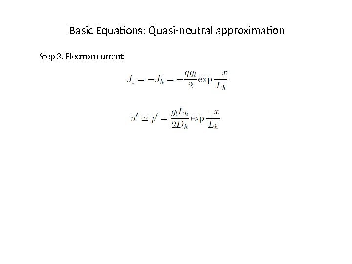 Basic Equations: Quasi-neutral approximation Step 3. Electron current: