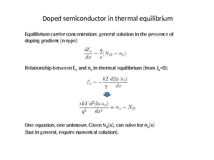 Doped semiconductor in thermal equilibrium Equilibrium carrier concentration: general solution in the presence of