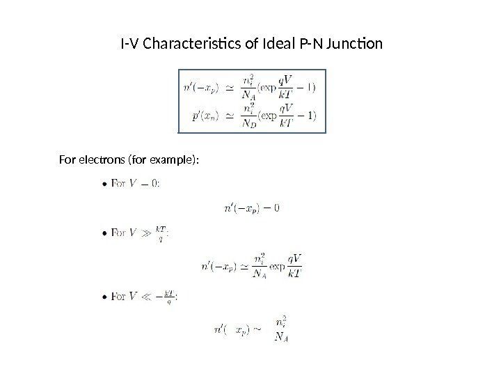 I-V Characteristics of Ideal P-N Junction For electrons (for example):