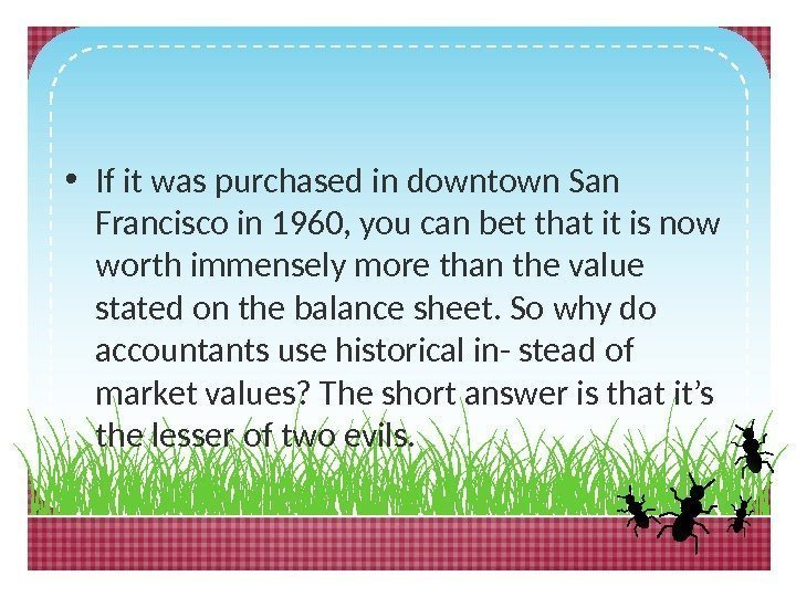• If it was purchased in downtown San Francisco in 1960, you can
