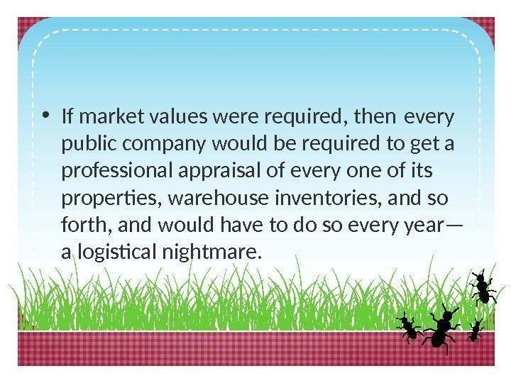 • If market values were required, then every public company would be required