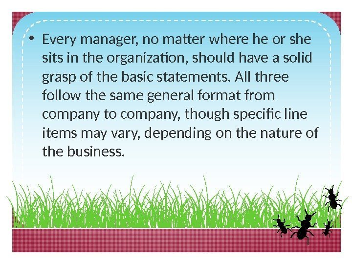 • Every manager, no matter where he or she sits in the organization,