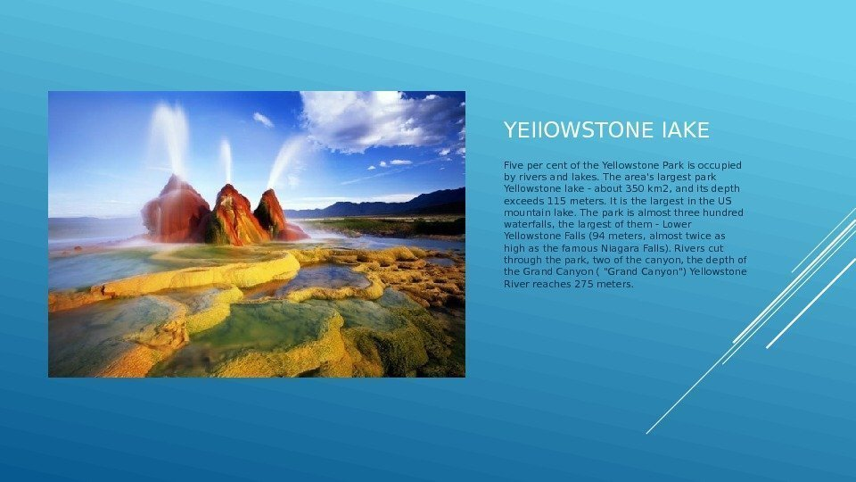 YEIIOWSTONE IAKE Five per cent of the Yellowstone Park is occupied by rivers and