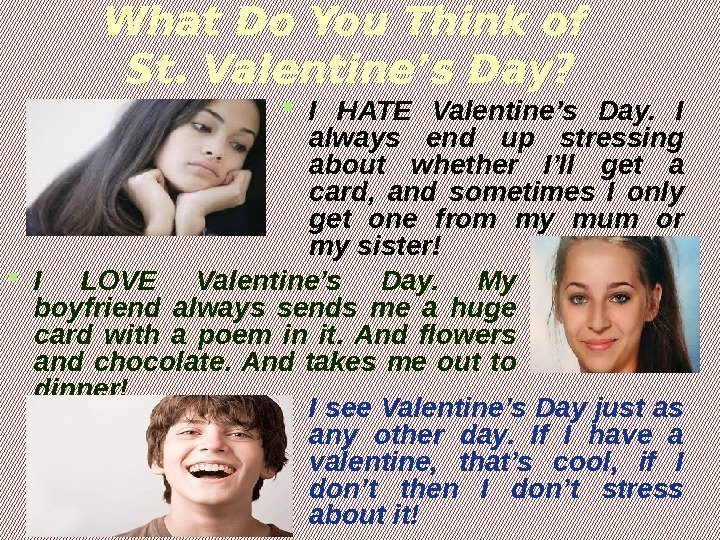 What Do You Think of St. Valentine's Day?  I LOVE Valentine's Day.