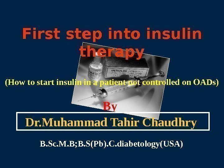 First step into insulin therapy (How to start insulin in a patient not controlled