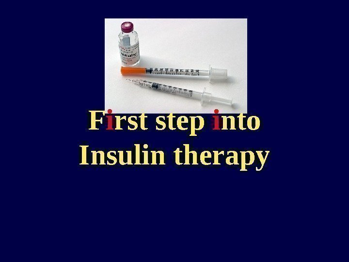 F i rst step i nto Insulin therapy