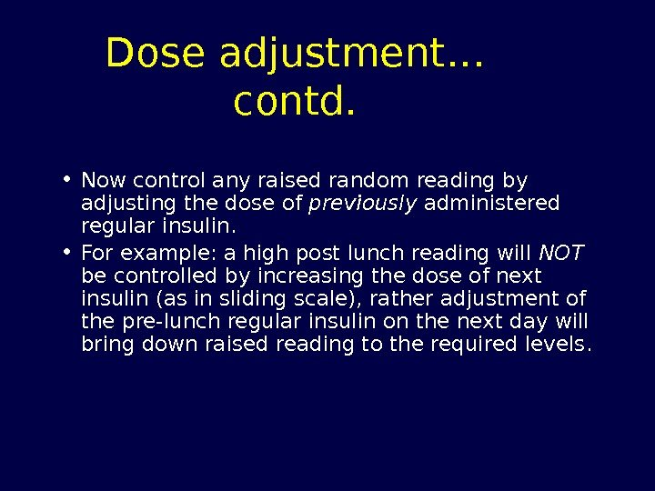 Dose adjustment… contd.  • Now control any raised random reading by adjusting the