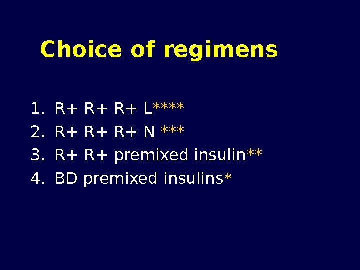 Choice of regimens  1. R+ R+ R+ L **** 2. R+ R+ R+