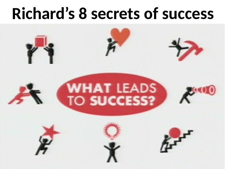 Richard's 8 secrets of success