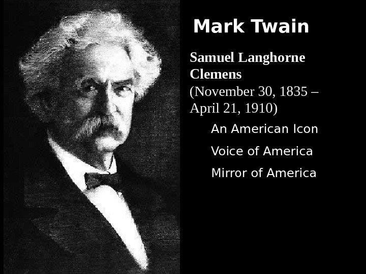 Mark Twain  An American Icon Voice of America Mirror of America. Samuel Langhorne