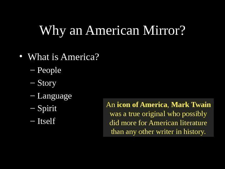 Whyan. American. Mirror?  • Whatis. America? – People – Story – Language –
