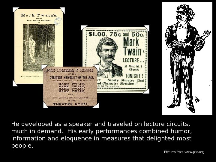 He developed as a speaker and traveled on lecture circuits,  much in demand.