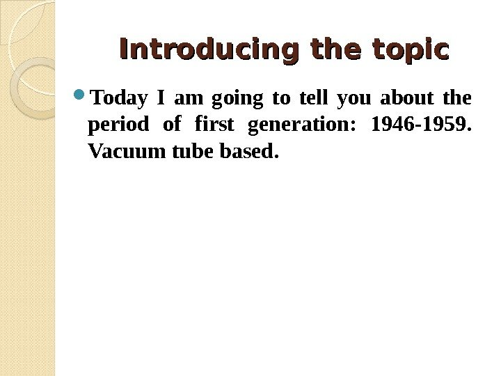 Introducing the topic Today I am going to tell you about the period of