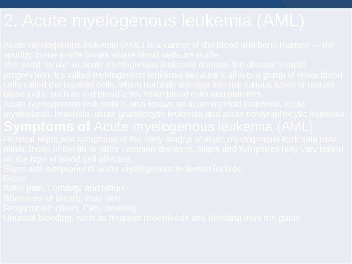 2. Acute myelogenous leukemia (AML) is a cancer of the blood and bone marrow