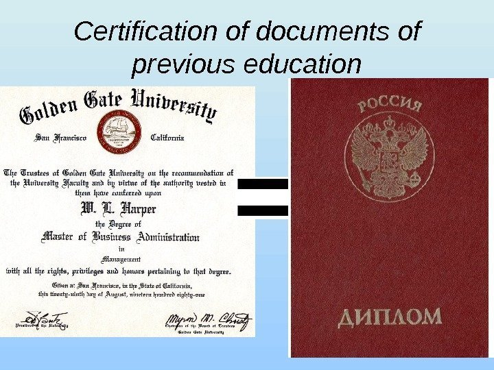 Certification of documents of previous education
