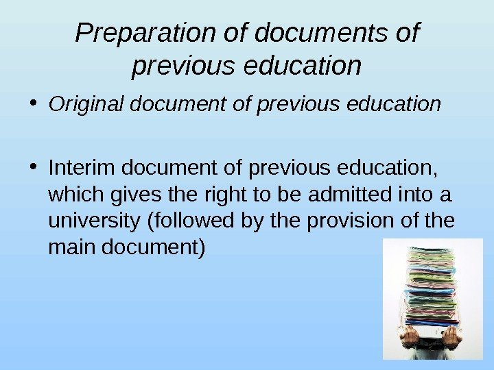 Preparation of documents of previous education • Original document of previous education • Interim