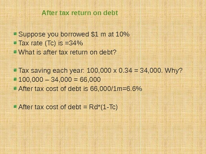 After tax return on debt Suppose you borrowed $1 m at 10 Tax rate
