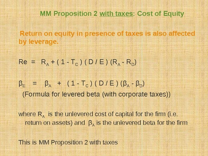 MM Proposition 2 with taxes : Cost of Equity  Return on equity in