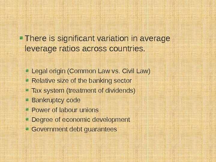 There is significant variation in average leverage ratios across countries. Legal origin (Common Law
