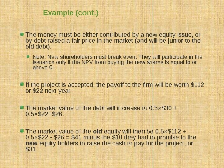 Example (cont. ) The money must be either contributed by a new equity issue,