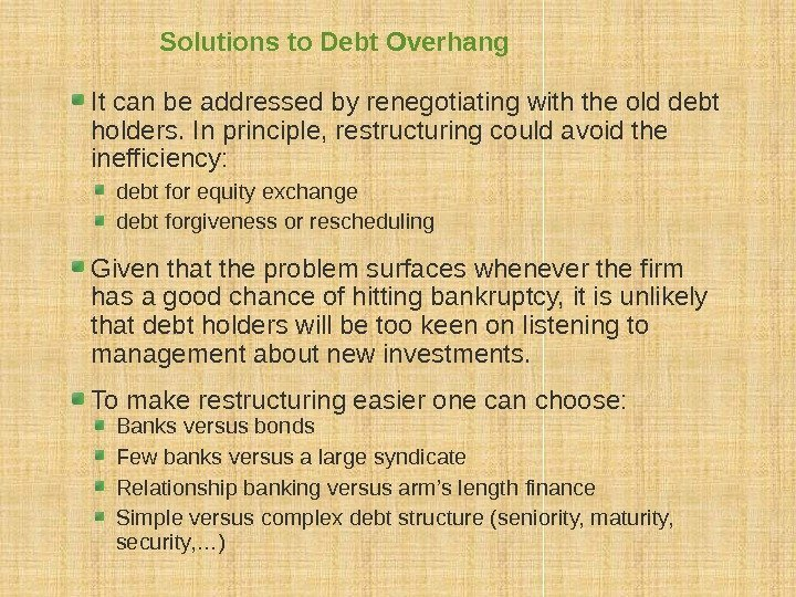 Solutions to Debt Overhang It can be addressed by renegotiating with the old debt