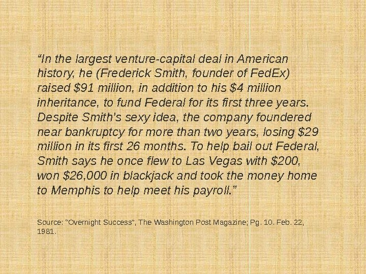 """ In the largest venture-capital deal in American history, he (Frederick Smith, founder of"