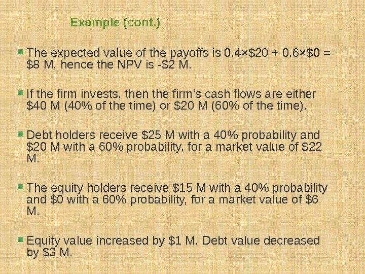 Example (cont. ) The expected value of the payoffs is 0. 4×$20 + 0.