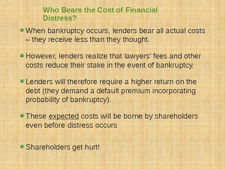 Who Bears the Cost of Financial Distress? When bankruptcy occurs, lenders bear all actual