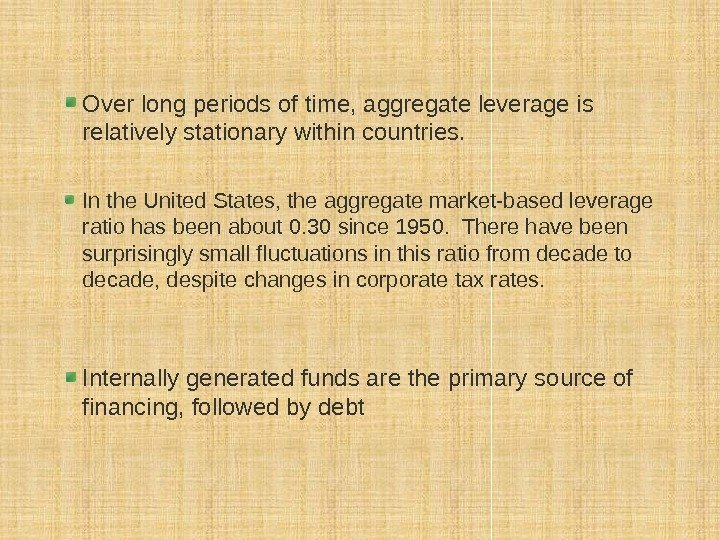 Over long periods of time, aggregate leverage is relatively stationary within countries. In the