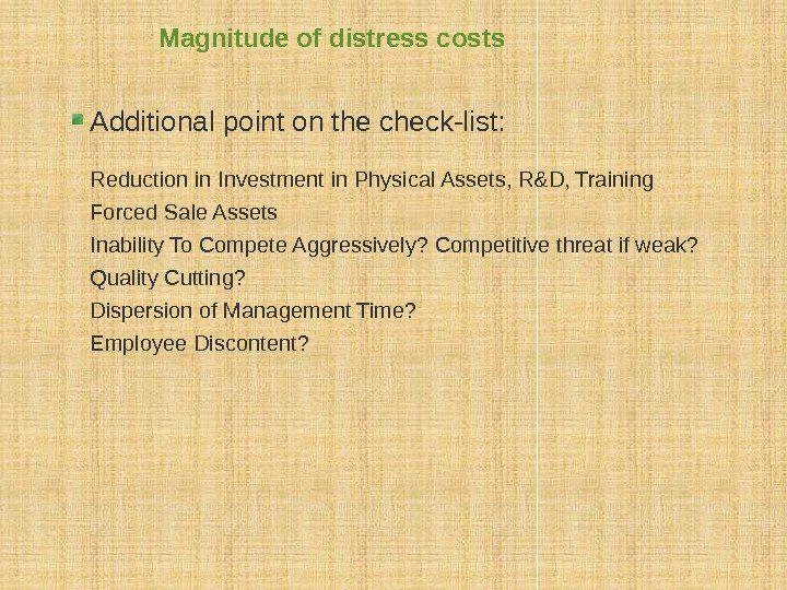 Magnitude of distress costs Additional point on the check-list: Reduction in Investment in Physical