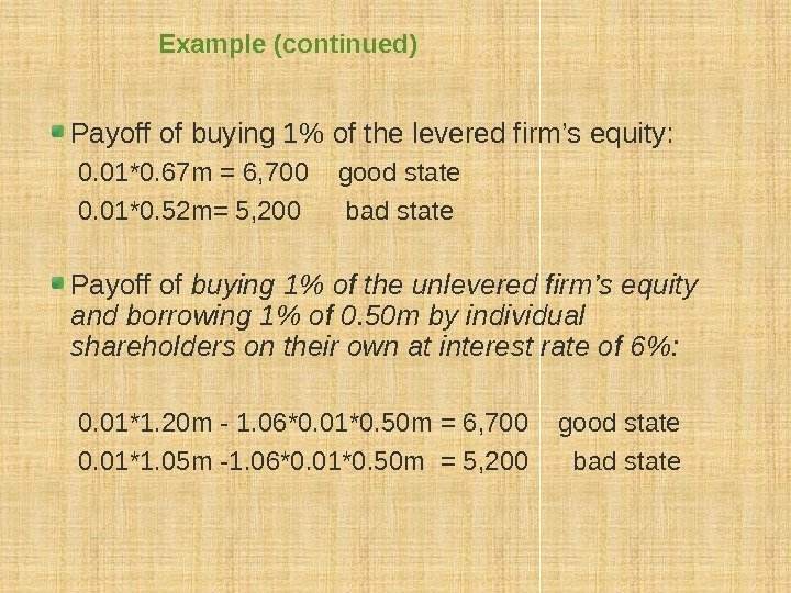 Example (continued) Payoff of buying 1 of the levered firm's equity:  0. 01*0.
