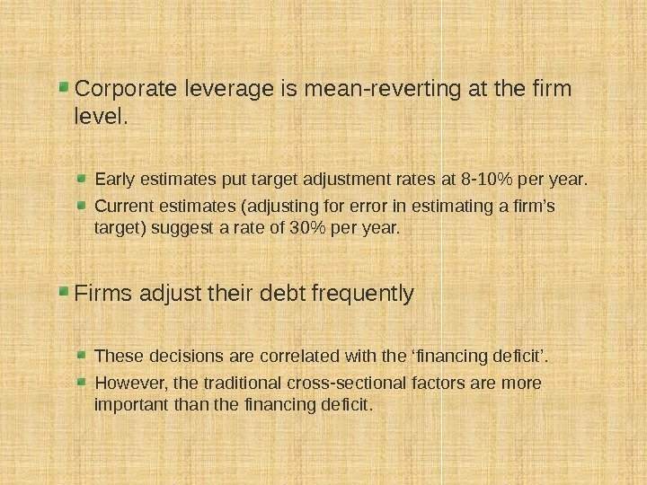 Corporate leverage is mean-reverting at the firm level.  Early estimates put target adjustment