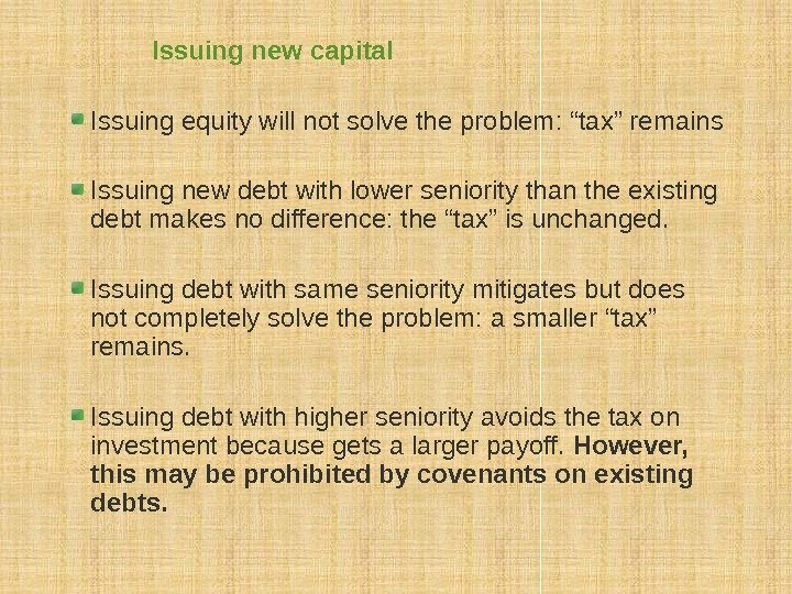 "Issuing new capital Issuing equity will not solve the problem: ""tax"" remains Issuing new"