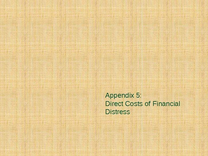 Appendix 5: Direct Costs of Financial Distress