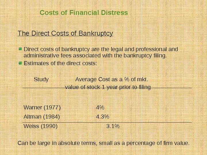 Costs of Financial Distress The Direct Costs of Bankruptcy Direct costs of bankruptcy are