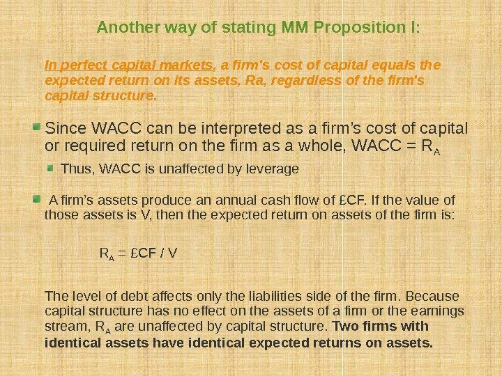 Another way of stating MM Proposition I: In perfect capital markets , a firm's