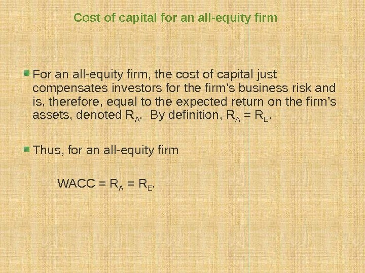 Cost of capital for an all-equity firm For an all-equity firm, the cost of
