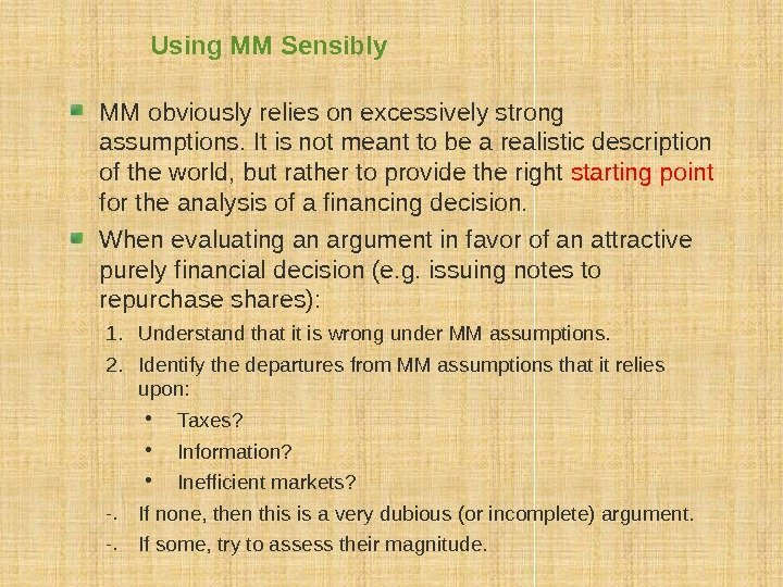 Using MM Sensibly MM obviously relies on excessively strong assumptions. It is not meant