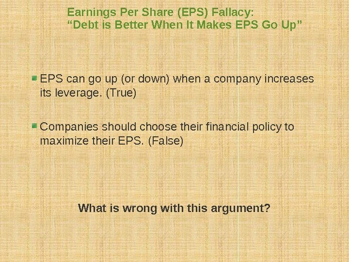 "Earnings Per Share (EPS) Fallacy: ""Debt is Better When It Makes EPS Go Up"""