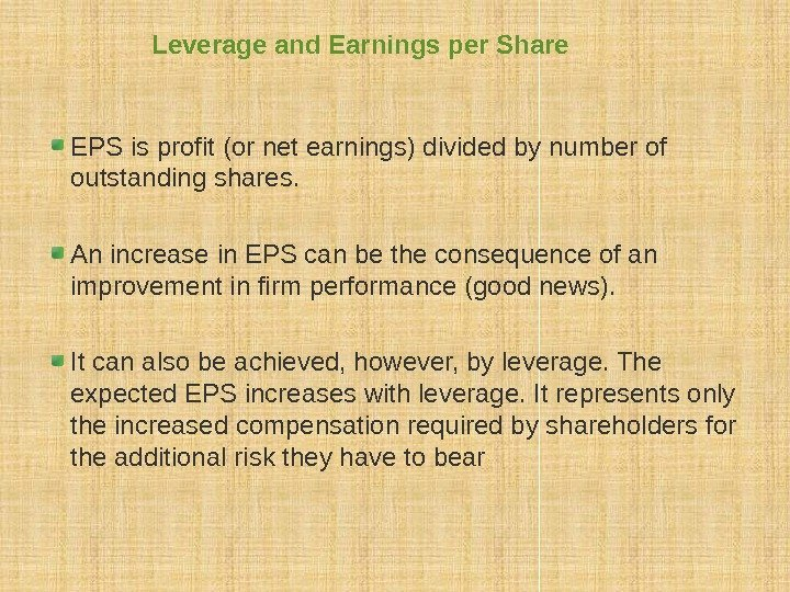 Leverage and Earnings per Share EPS is profit (or net earnings) divided by number