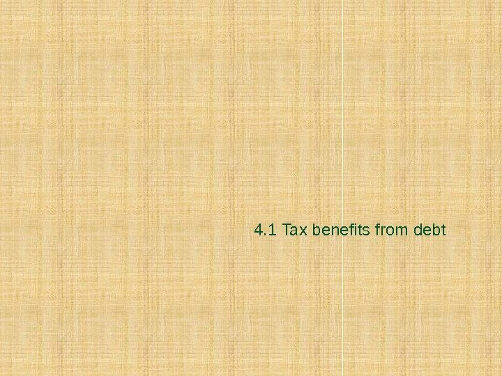 4. 1 Tax benefits from debt