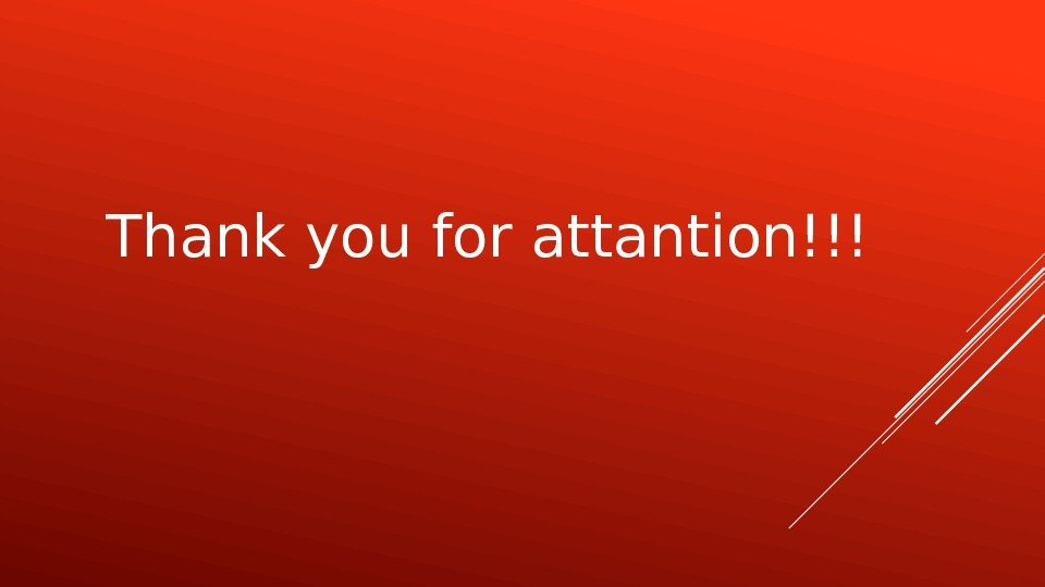 Thank you for attantion!!!